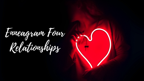 Enneagram Four Relationships